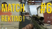 counter strike global offensive MatchRekting #6