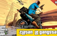 Let's Play GTA 5 FR PS4 #4 Zlatan le gangsta!