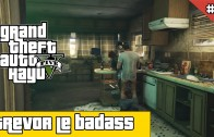 Let's Play GTA 5 FR PS4 #9 Trevor le badass!