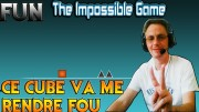 THE IMPOSSIBLE: CE CUBE VA ME RENDRE FOU